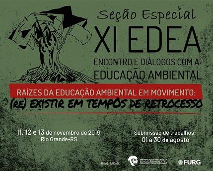 Seção Especial XI EDEA - Encontro e Diálogos com a Educação Ambiental