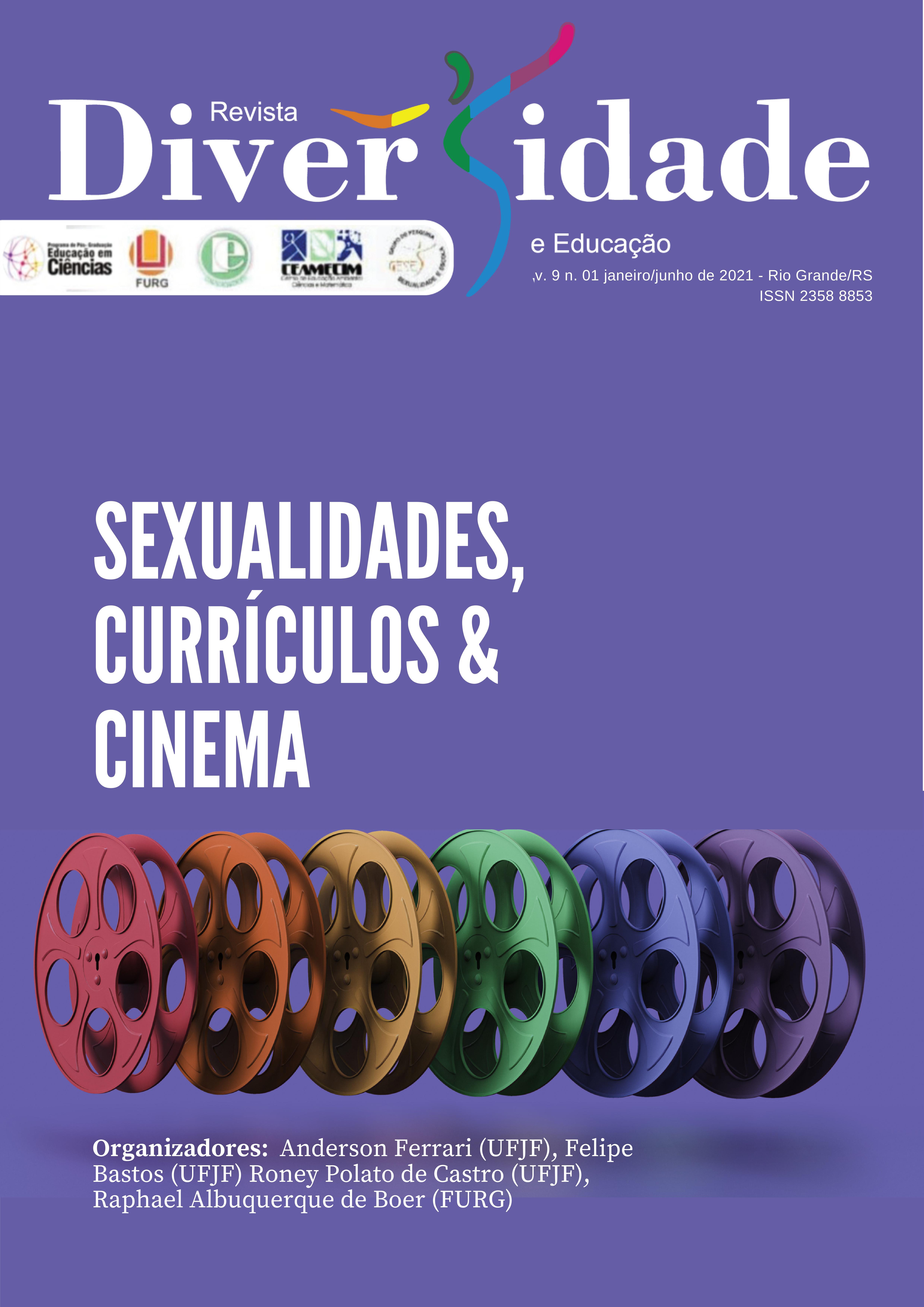 "Visualizar v. 9 n. 1 (2021): Dossiê ""Sexualidades, Currículos e Cinema"""