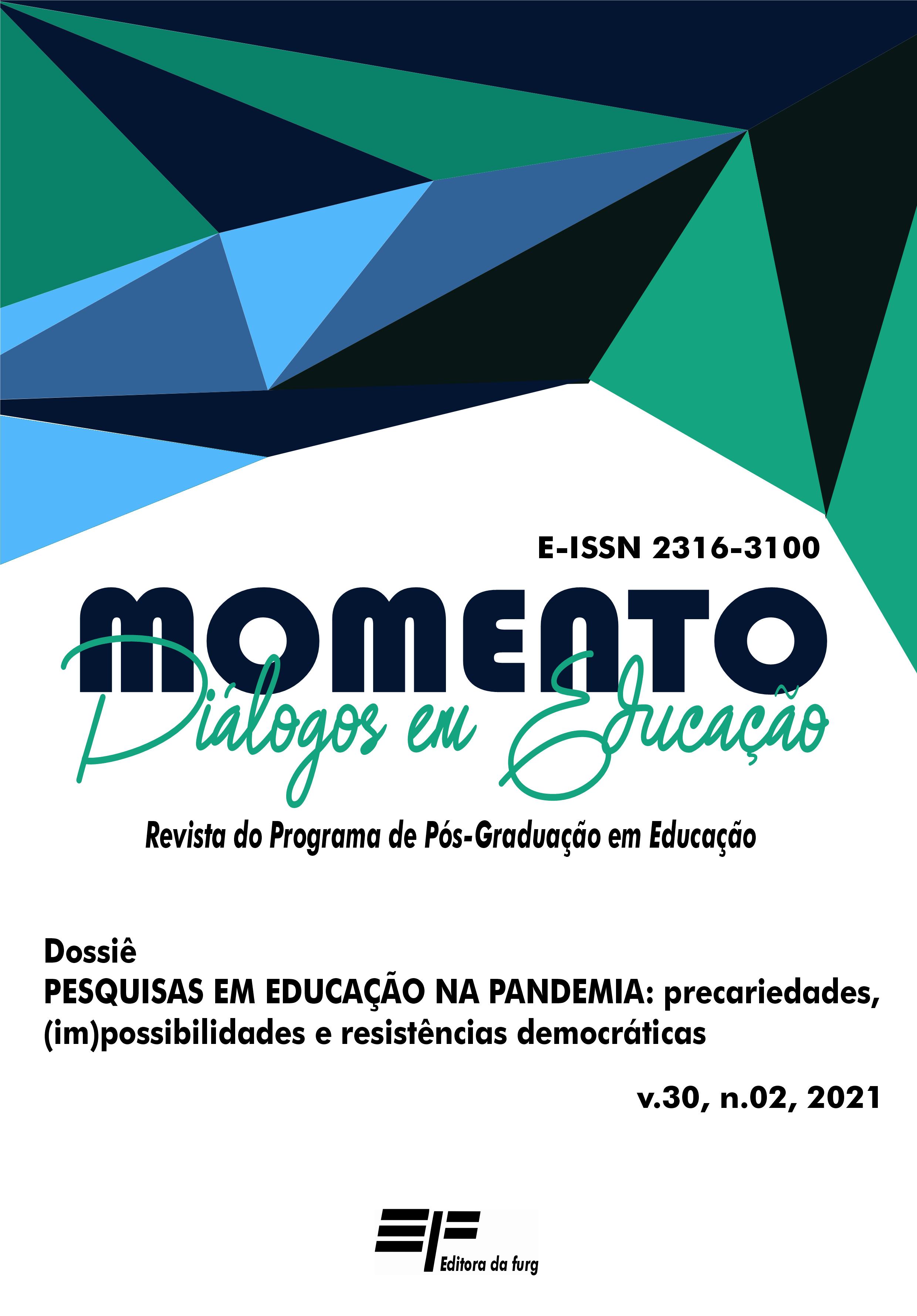 Visualizar v. 30 n. 02 (2021): Dossiê temático: PESQUISAS EM EDUCAÇÃO NA PANDEMIA: precariedades, (im)possibilidades e resistências democráticas